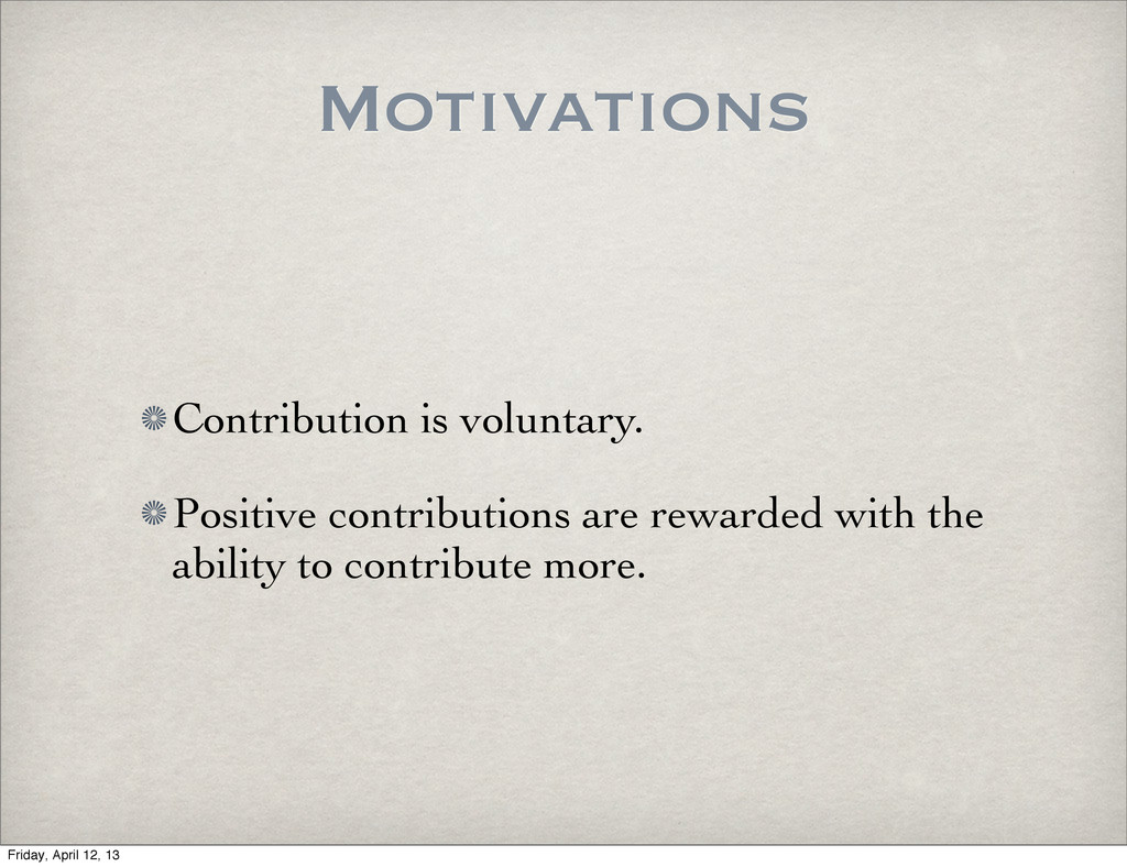 Motivations Contribution is voluntary. Positive...