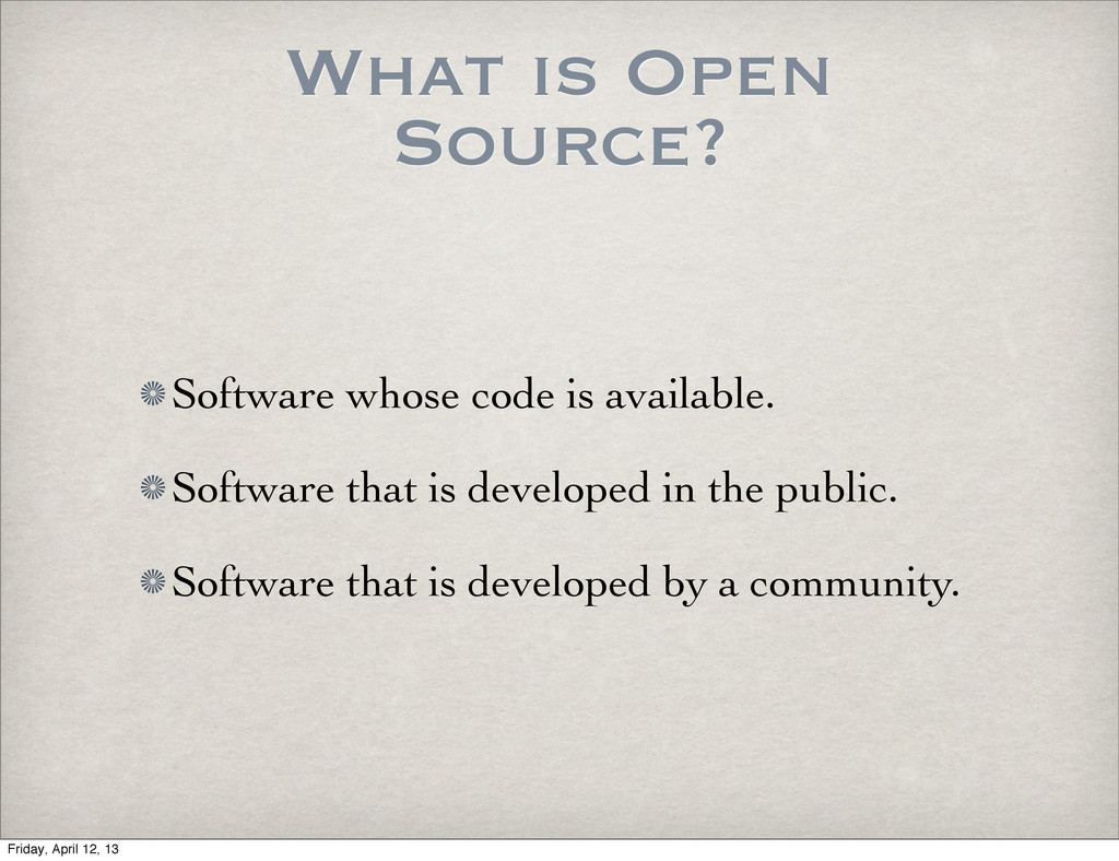What is Open Source? Software whose code is ava...