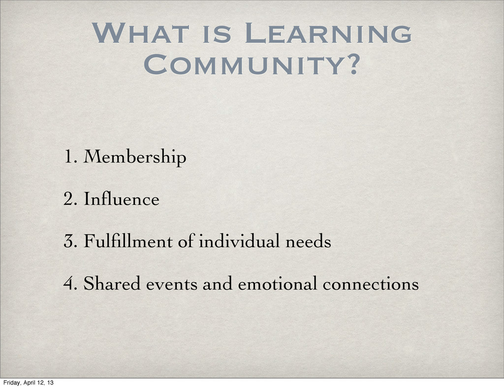 What is Learning Community? 1. Membership 2. In...