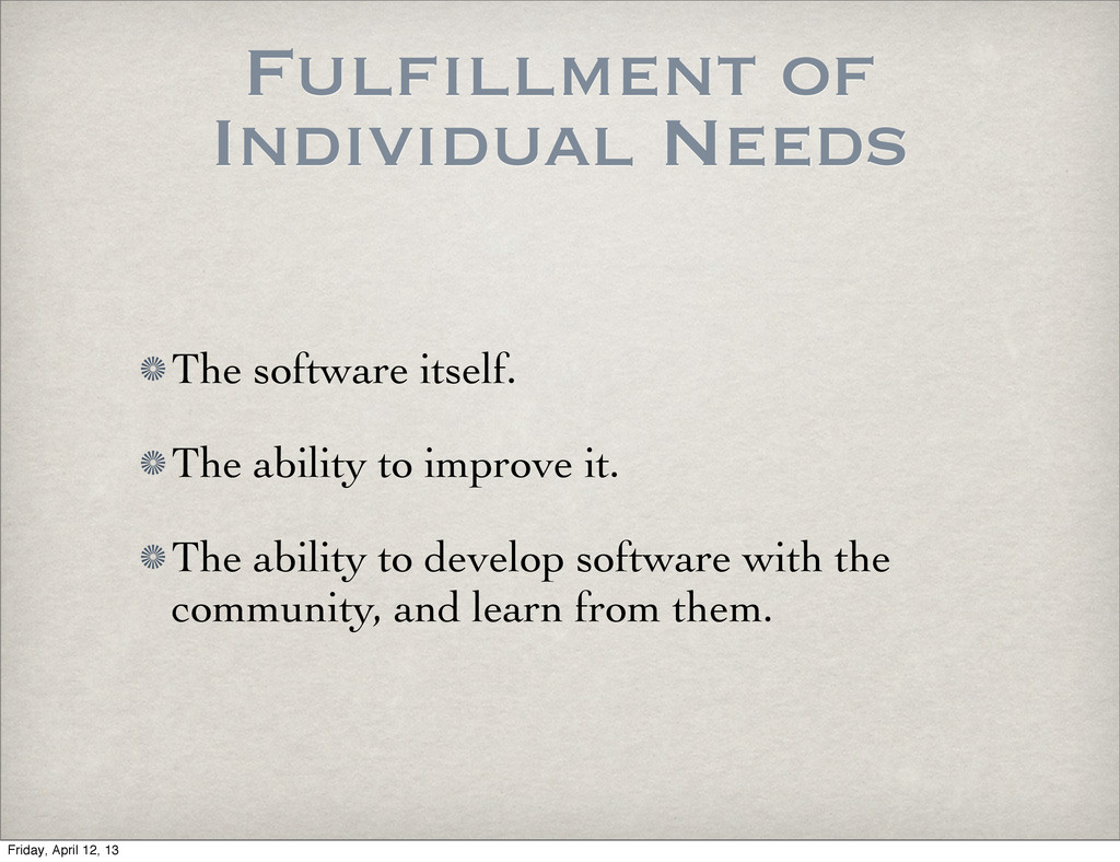 Fulfillment of Individual Needs The software it...