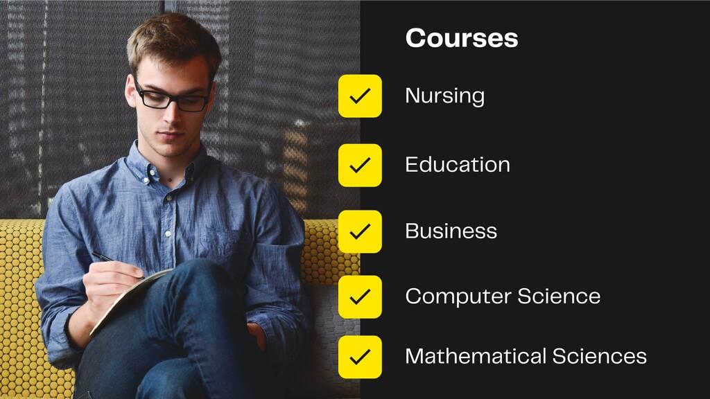 Courses Nursing Education Business Computer Sci...