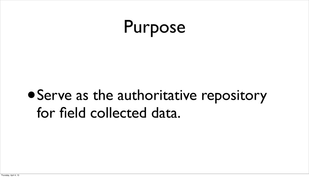 Purpose •Serve as the authoritative repository ...