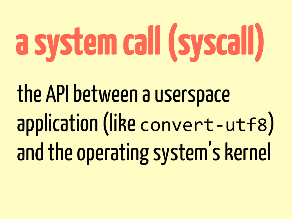 the API between a userspace application (like c...