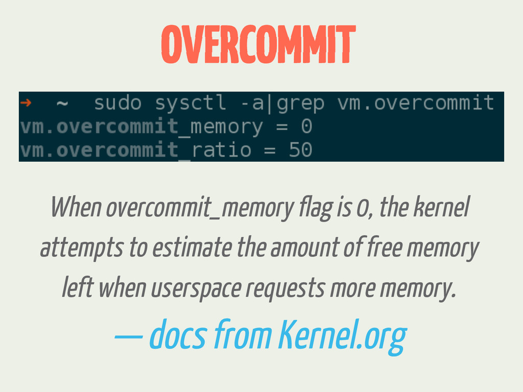 OVERCOMMIT When overcommit_memory flag is 0, th...