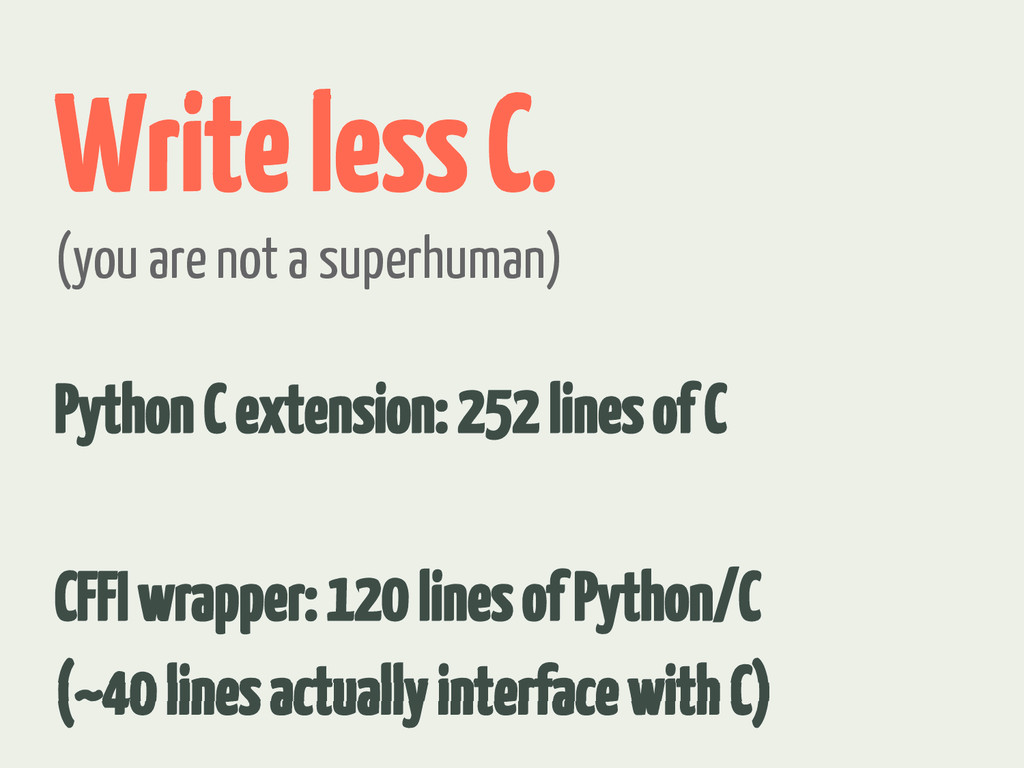Write less C. Python C extension: 252 lines of ...