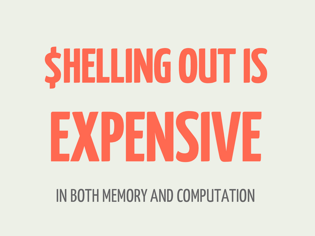 $HELLING OUT IS EXPENSIVE IN BOTH MEMORY AND CO...
