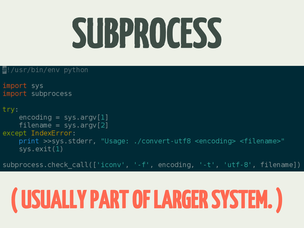 SUBPROCESS ( USUALLY PART OF LARGER SYSTEM. )