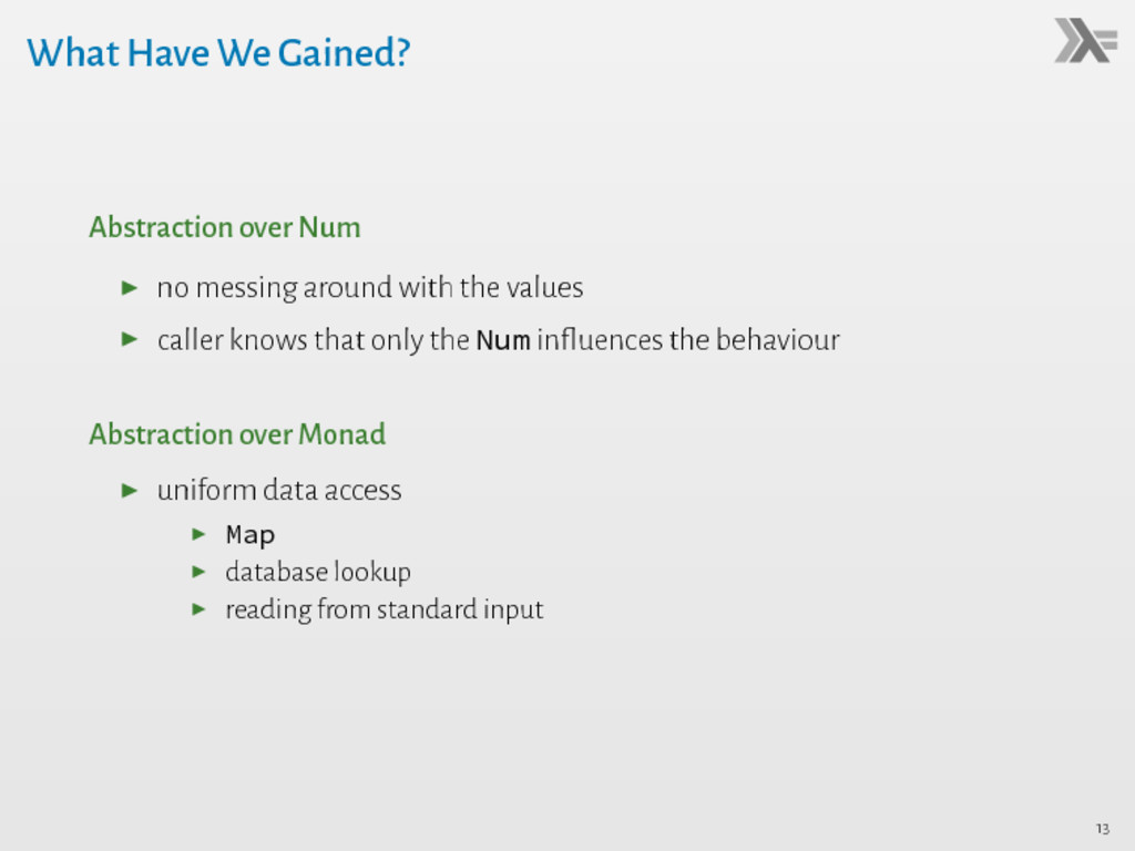What Have We Gained? Abstraction over Num ▶ no ...