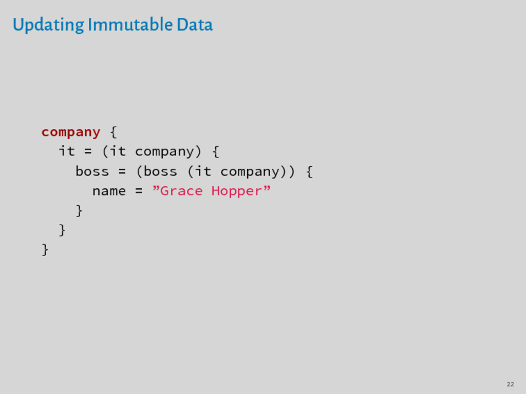 Updating Immutable Data company { it = (it comp...