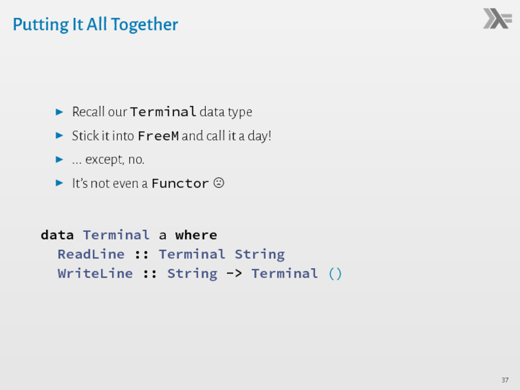 Putting It All Together ▶ Recall our Terminal d...