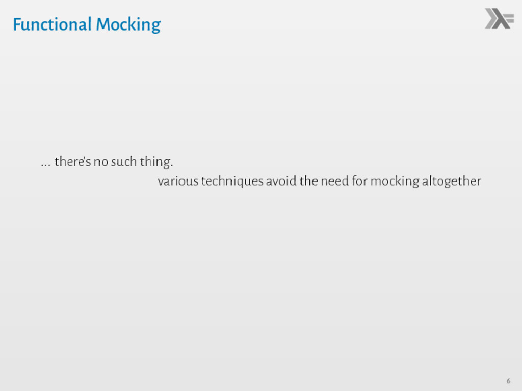 Functional Mocking ... there's no such thing. v...
