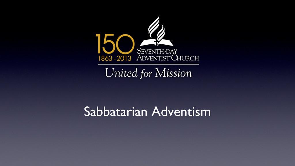 Sabbatarian Adventism