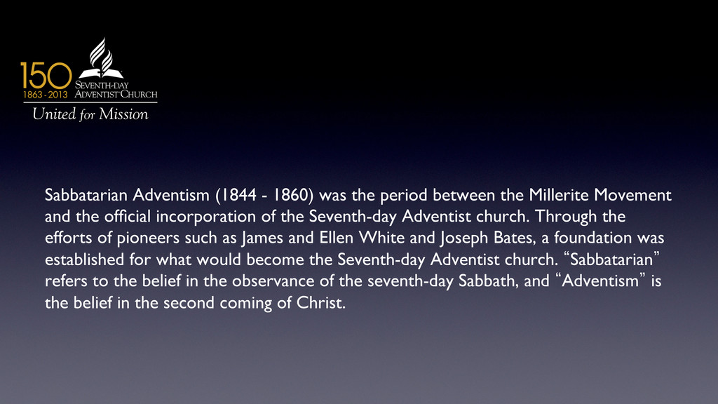 Sabbatarian Adventism (1844 - 1860) was the per...