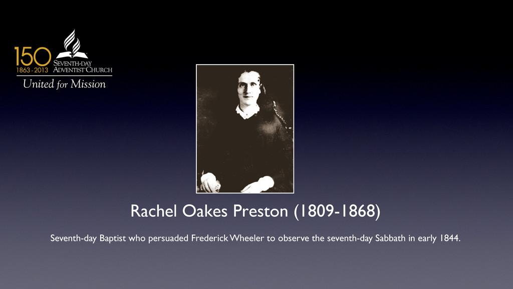Rachel Oakes Preston (1809-1868)  Seventh-day...