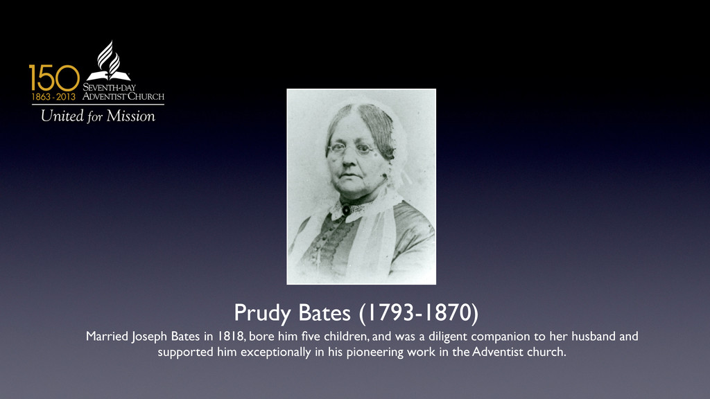 Prudy Bates (1793-1870)  Married Joseph Bates...