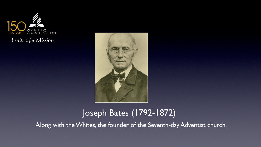 Joseph Bates (1792-1872)  Along with the Whit...