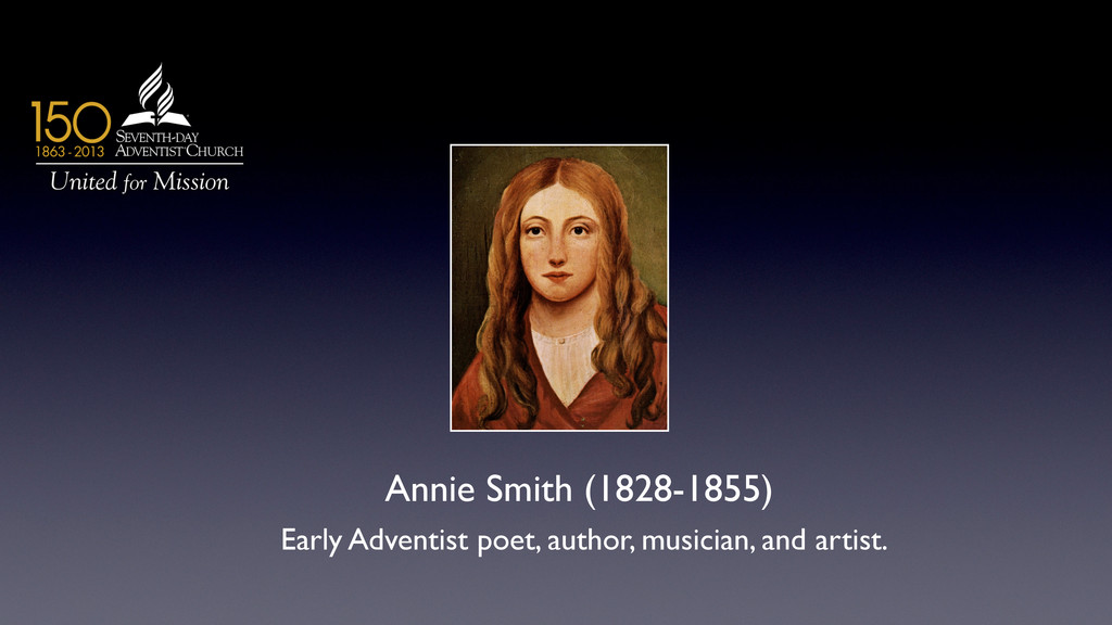 Annie Smith (1828-1855)  Early Adventist poet...