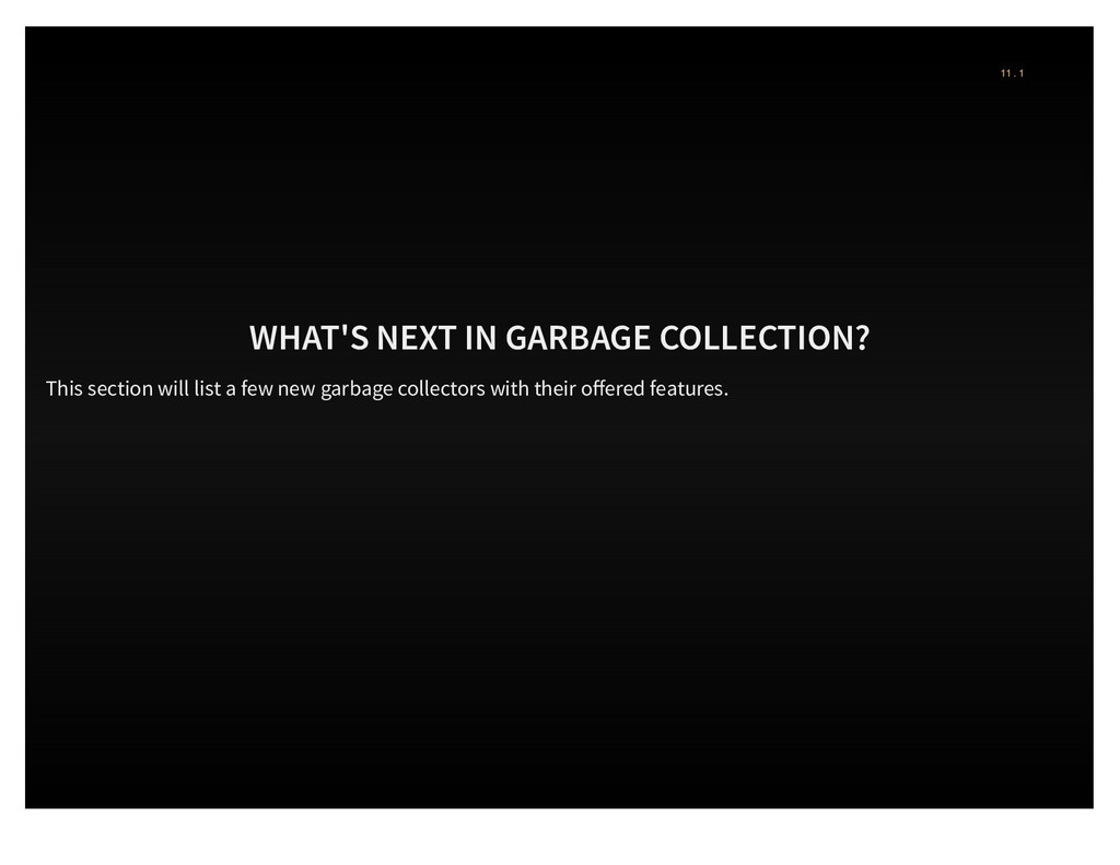 WHAT'S NEXT IN GARBAGE COLLECTION? This section...