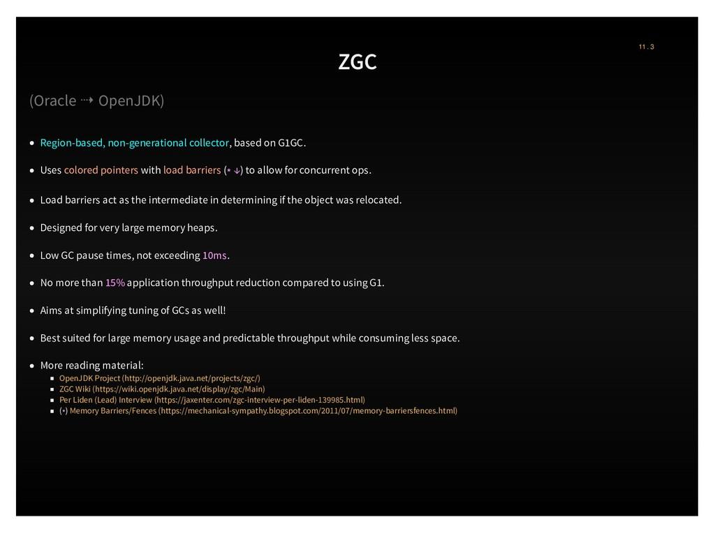 ZGC (Oracle ⇢ OpenJDK) Region-based, non-genera...
