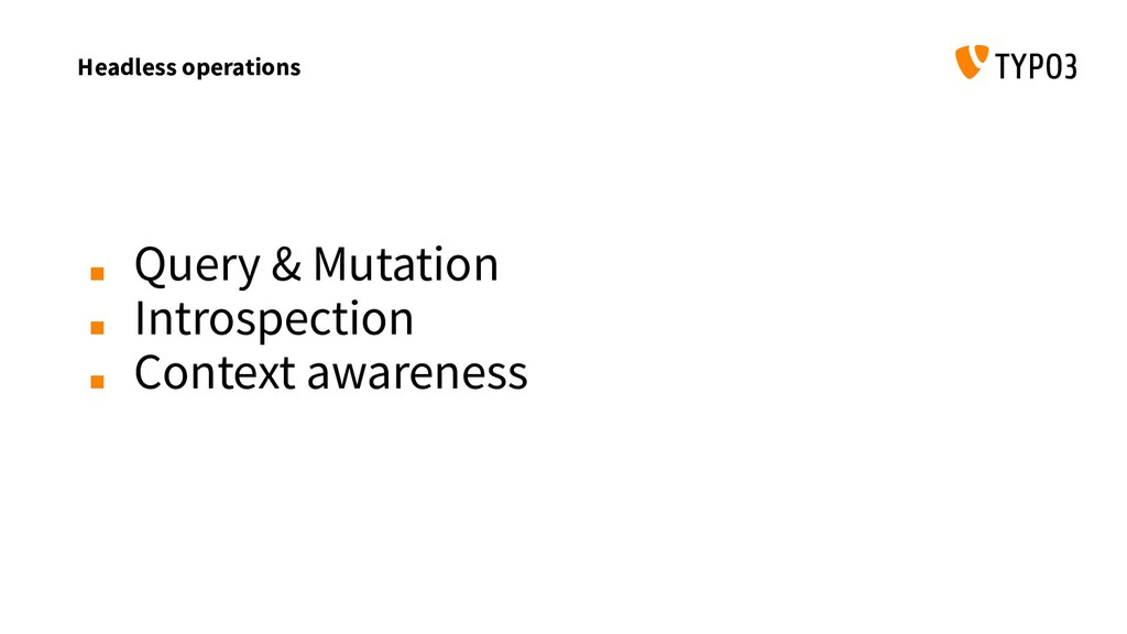Headless operations ■ Query & Mutation ■ Intros...