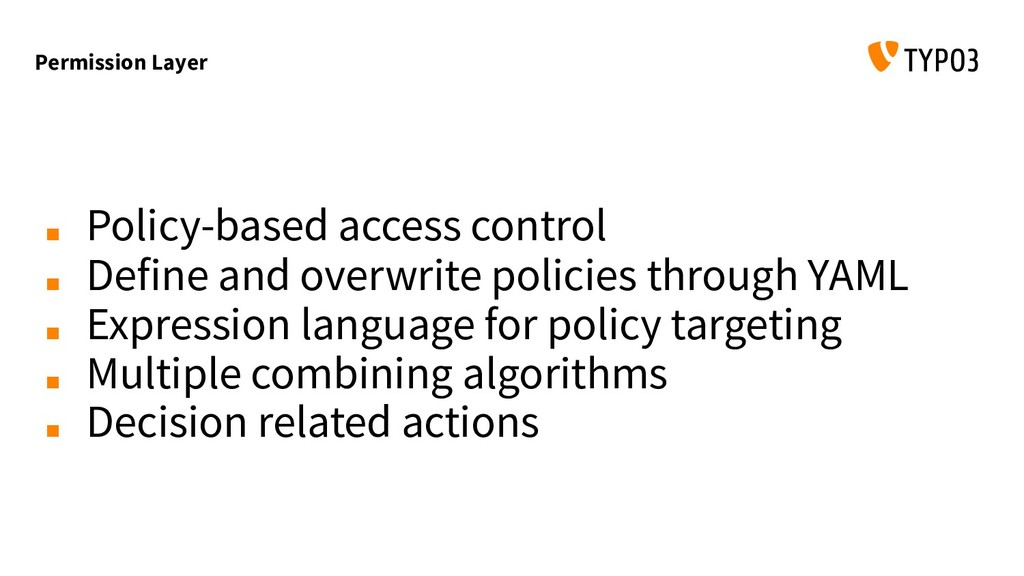 Permission Layer ■ Policy-based access control ...