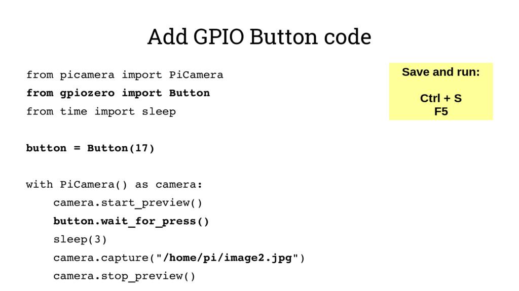 Add GPIO Button code from picamera import PiCam...