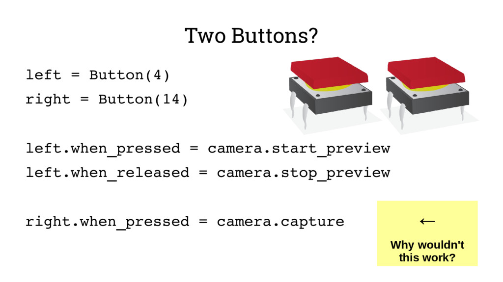 Two Buttons? left = Button(4) right = Button(14...