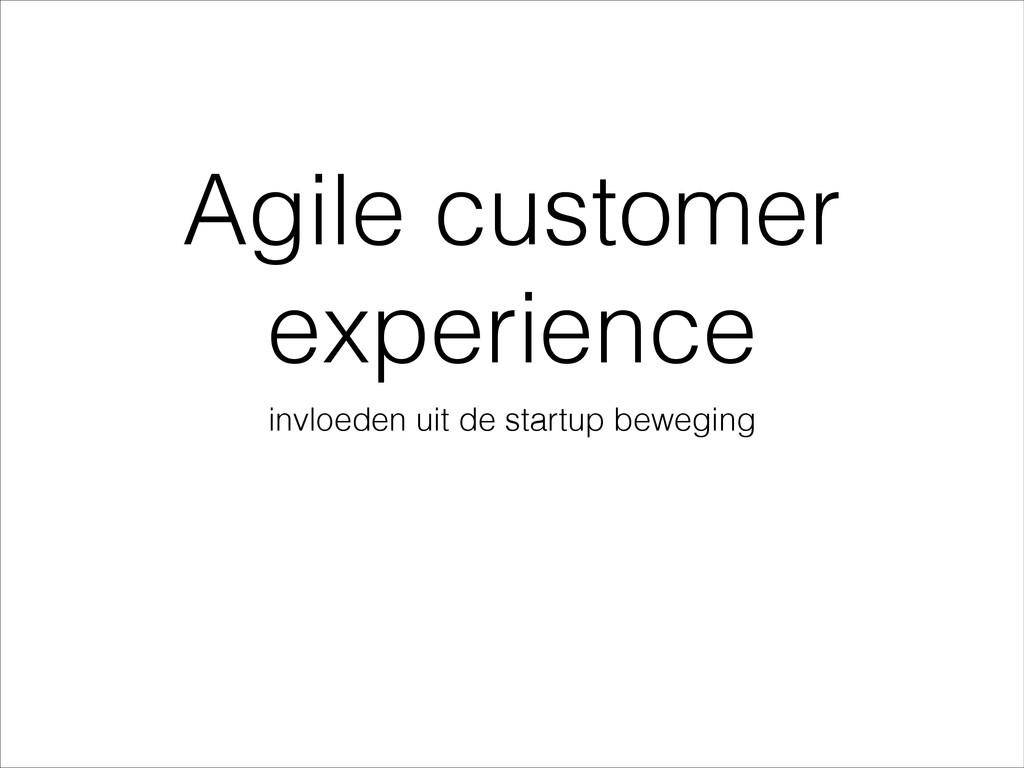 Agile customer experience invloeden uit de star...