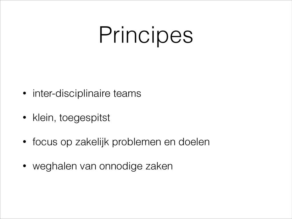 Principes • inter-disciplinaire teams • klein, ...