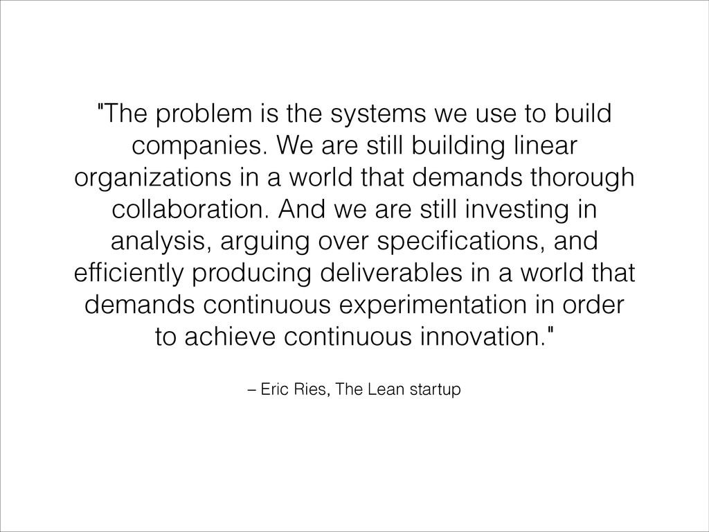 """– Eric Ries, The Lean startup """"The problem is t..."""