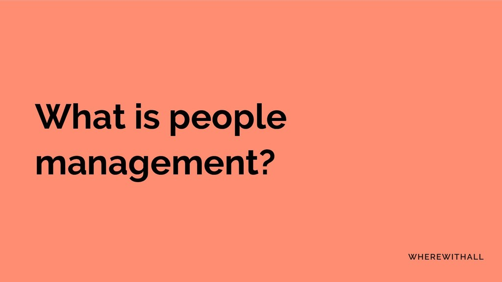 What is people management?