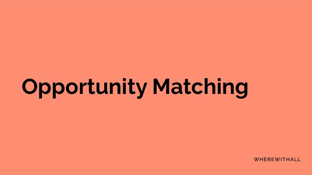 Opportunity Matching