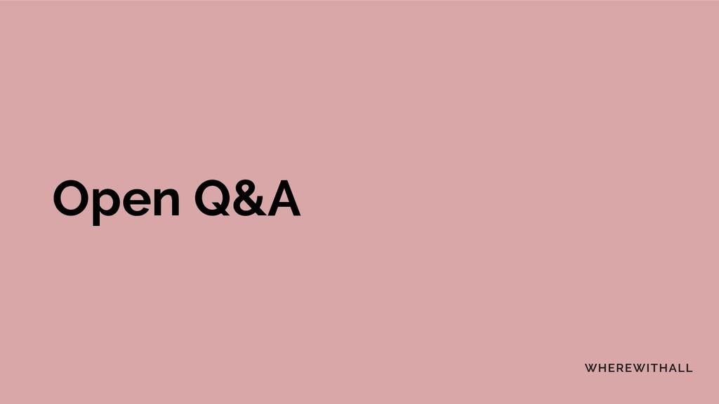 Open Q&A