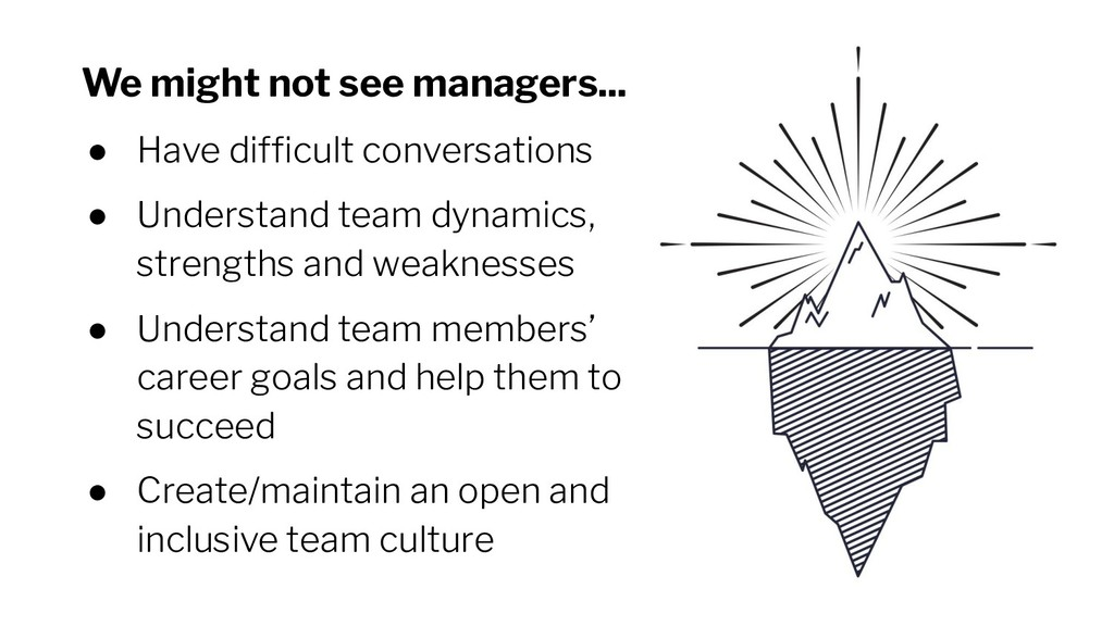 We might not see managers... ● Have difficult co...