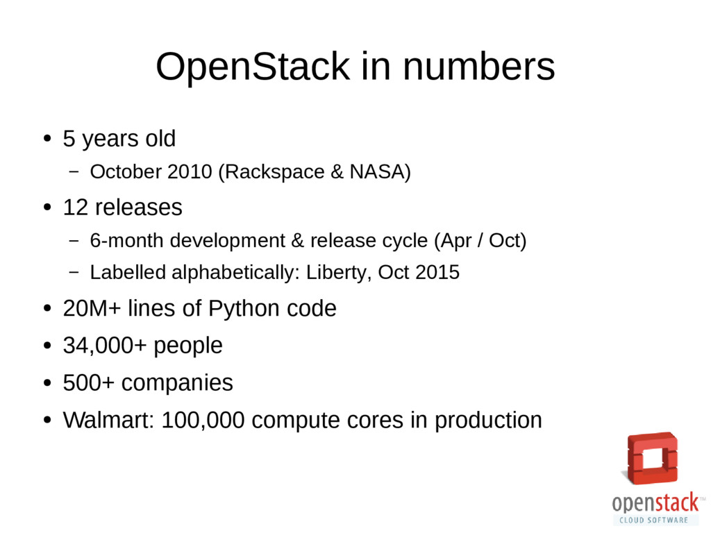 OpenStack in numbers ● 5 years old – October 20...