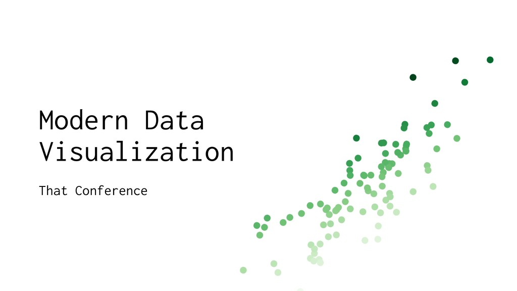 Modern Data Visualization That Conference