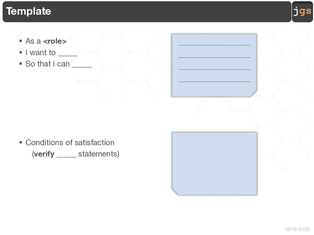 jgs 0516 0100 Template § As a <role> § I want t...