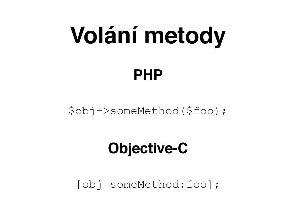 Volání metody PHP $obj->someMethod($foo); Objec...