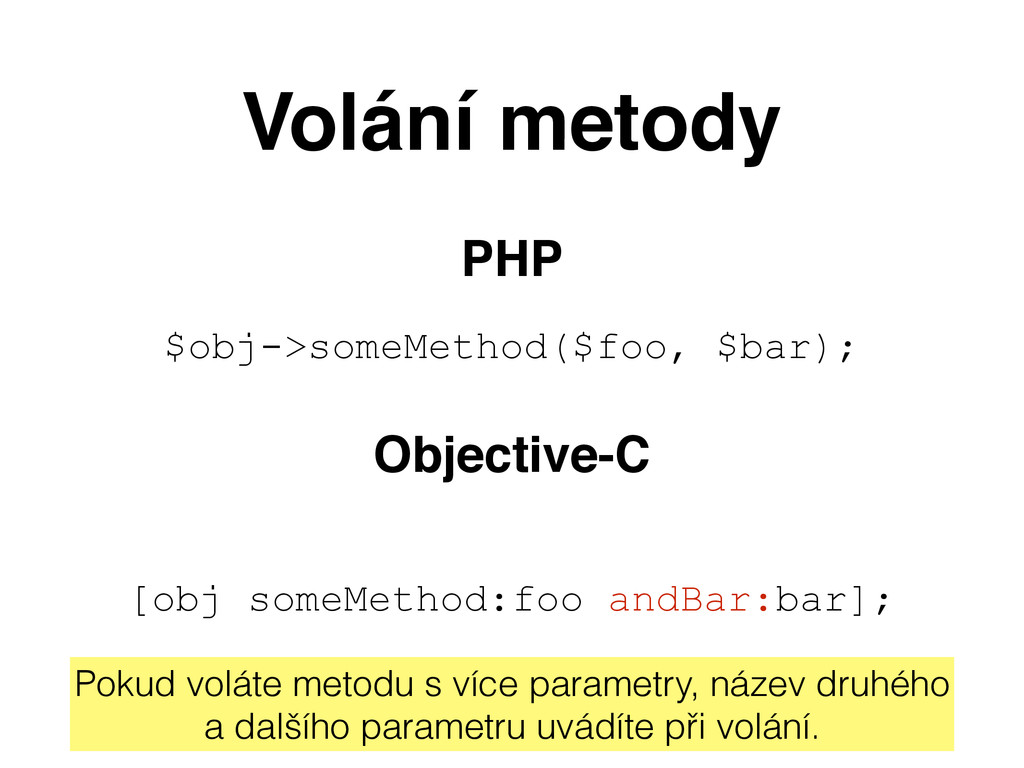 Volání metody PHP $obj->someMethod($foo, $bar);...