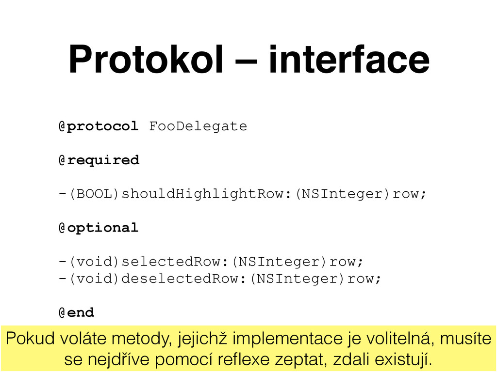 Protokol – interface @protocol FooDelegate @req...