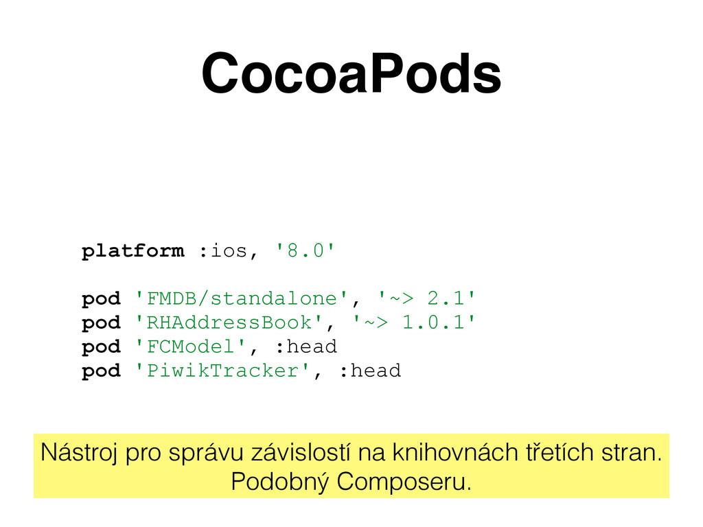 CocoaPods platform :ios, '8.0' pod 'FMDB/standa...