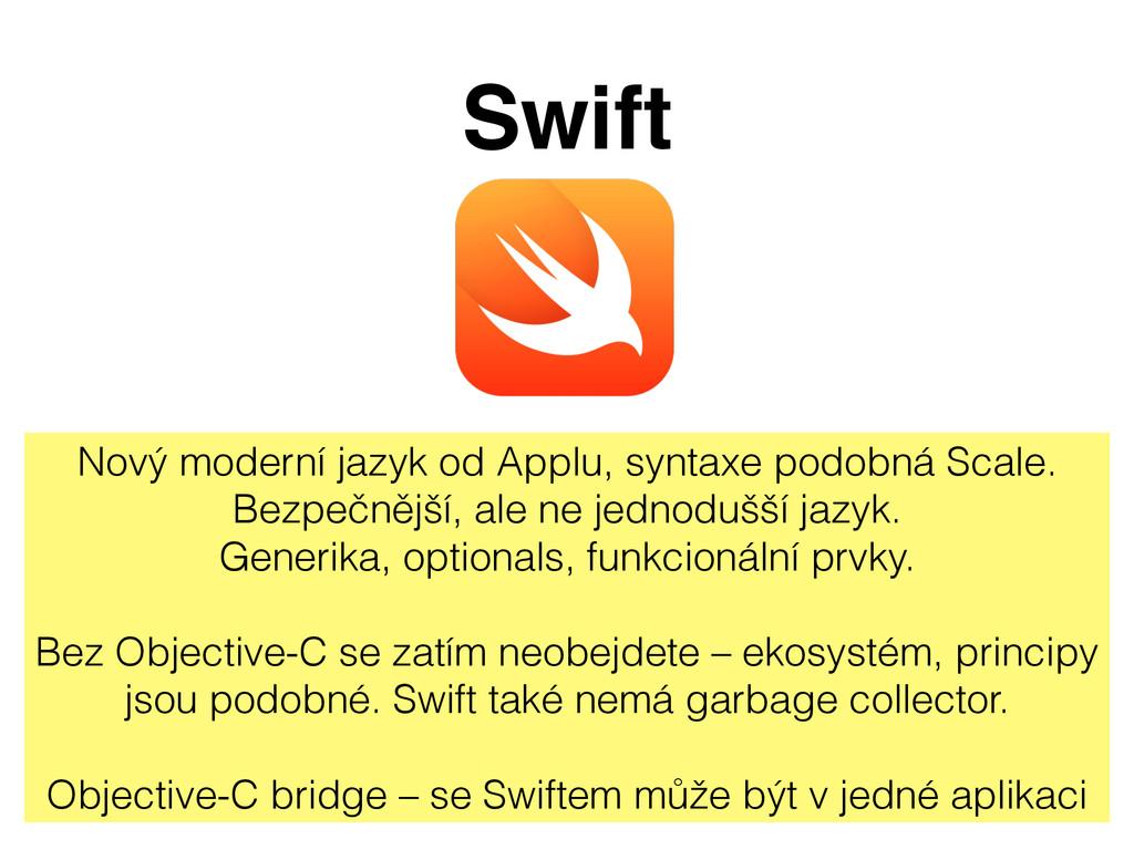 Swift Nový moderní jazyk od Applu, syntaxe podo...