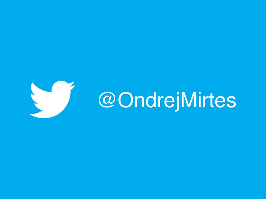 @OndrejMirtes