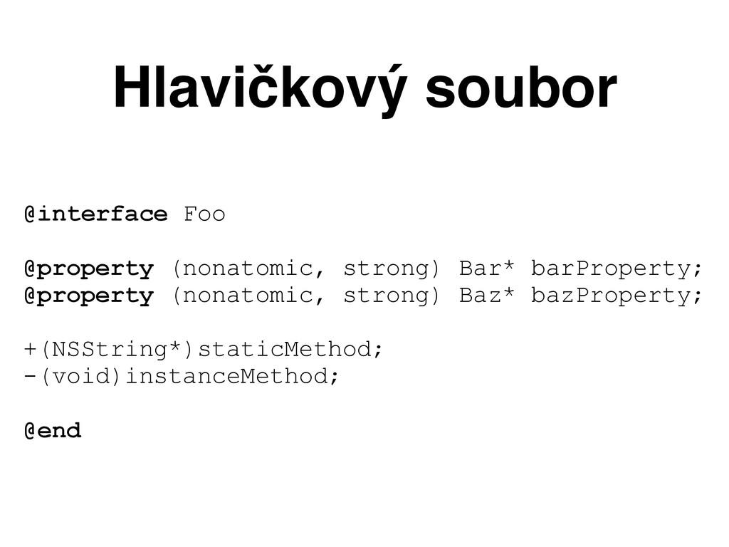 Hlavičkový soubor @interface Foo @property (non...