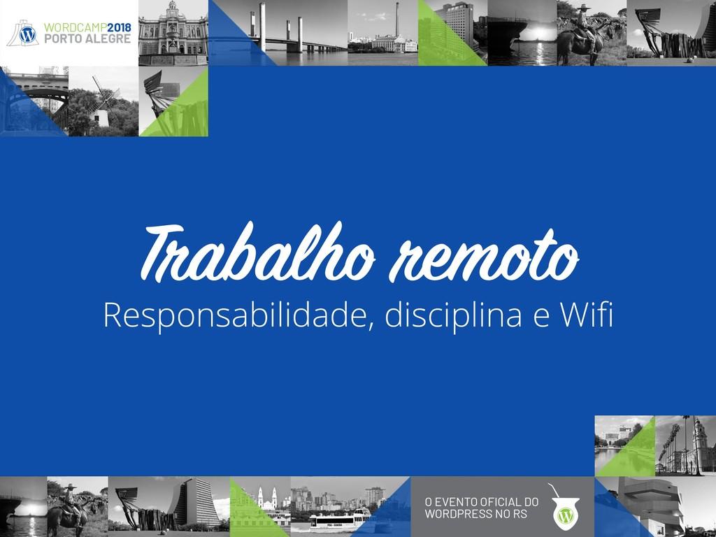 Responsabilidade, disciplina e Wifi Trabalho rem...