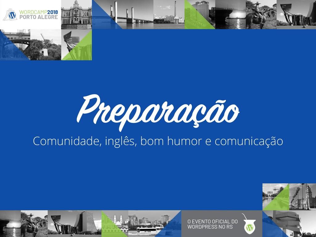 Comunidade, inglês, bom humor e comunicação Pre...