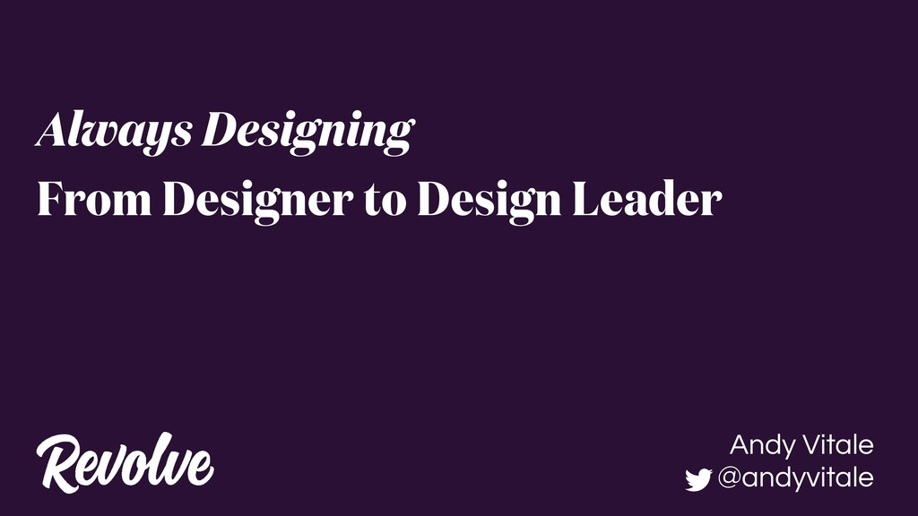 Always Designing From Designer to Design Leader...