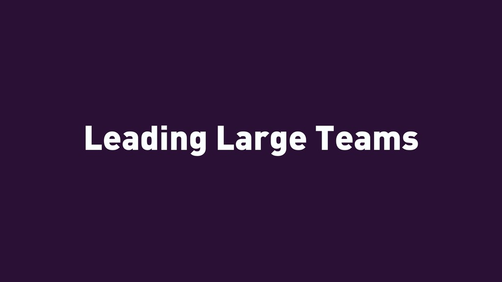 Leading Large Teams