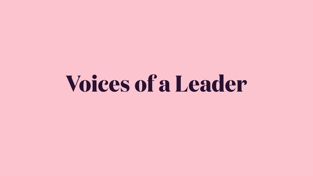 Voices of a Leader