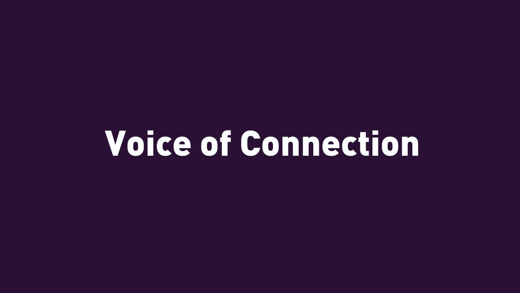 Voice of Connection